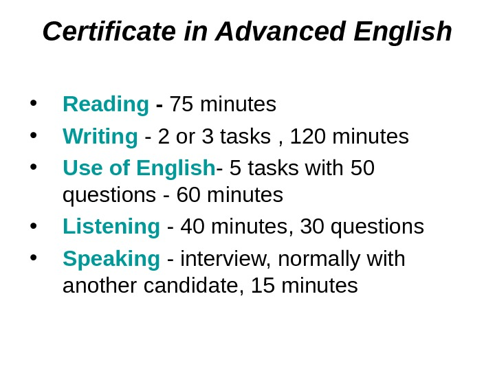 Certificate in Advanced English • Reading - 75 minutes • Writing - 2 or 3 tasks