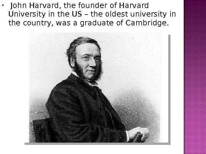 John Harvard, the founder of Harvard University in the US – the oldest university in