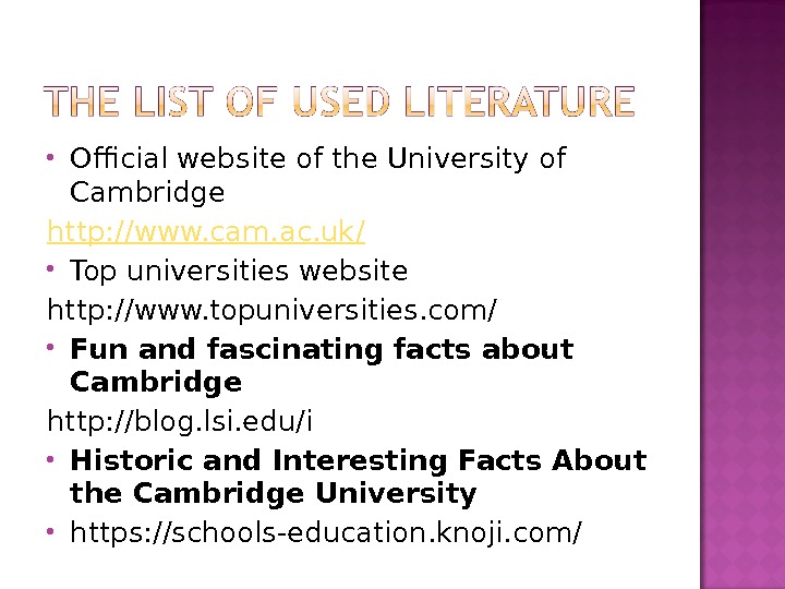 Official website of the University of Cambridge http: // www. cam. ac. uk / Top