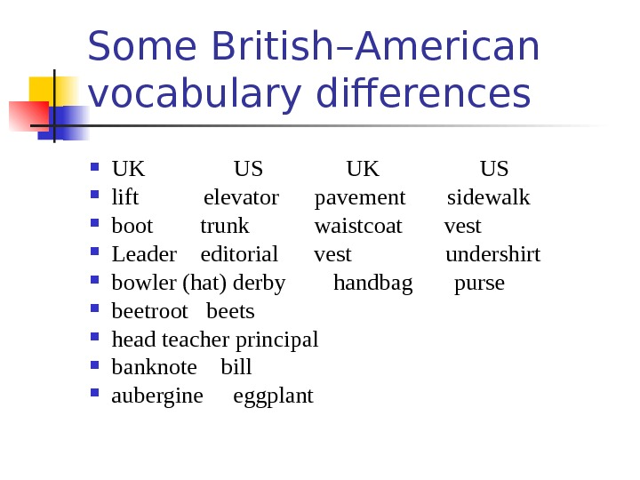 Some British–American vocabulary differences UK   US    UK