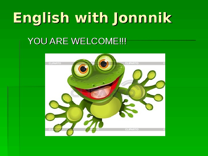 English with Jonnnik YOU ARE WELCOME!!!