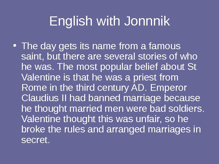 English with Jonnnik • The day gets its name from a famous saint, but