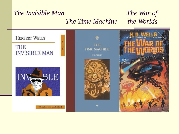 The Invisible Man      The War of