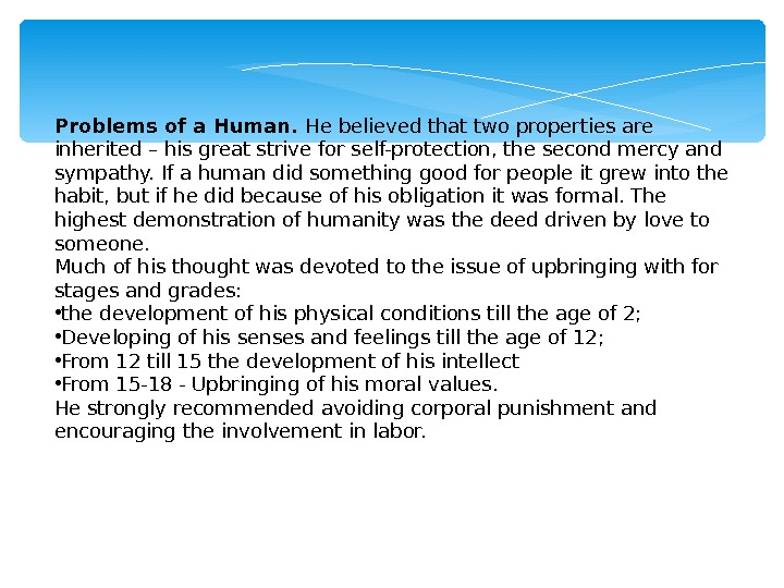 Problems of a Human.  He believed that two properties are inherited – his great strive