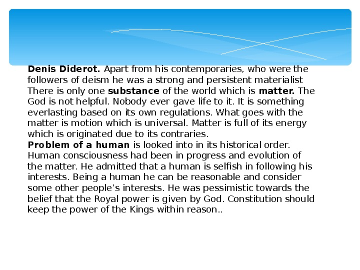 Denis Diderot.  Apart from his contemporaries, who were the followers of deism he was a