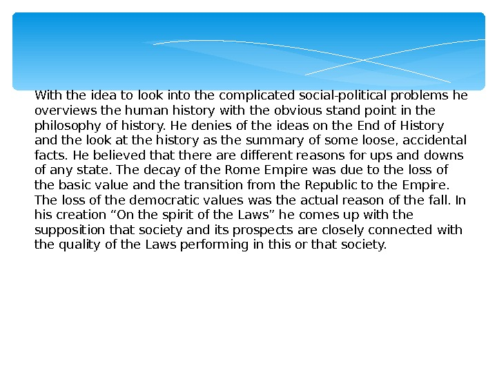 With the idea to look into the complicated social-political problems he overviews the human history with