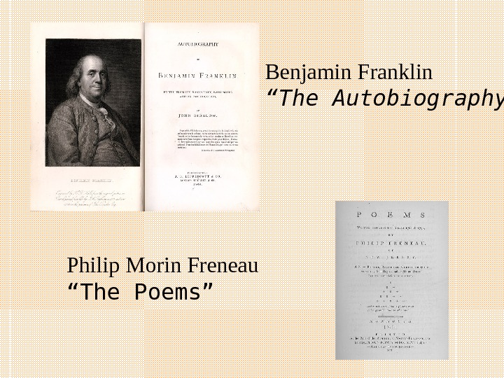 "Benjamin Franklin "" The Autobiography"" Philip Morin Freneau "" The Poems"""
