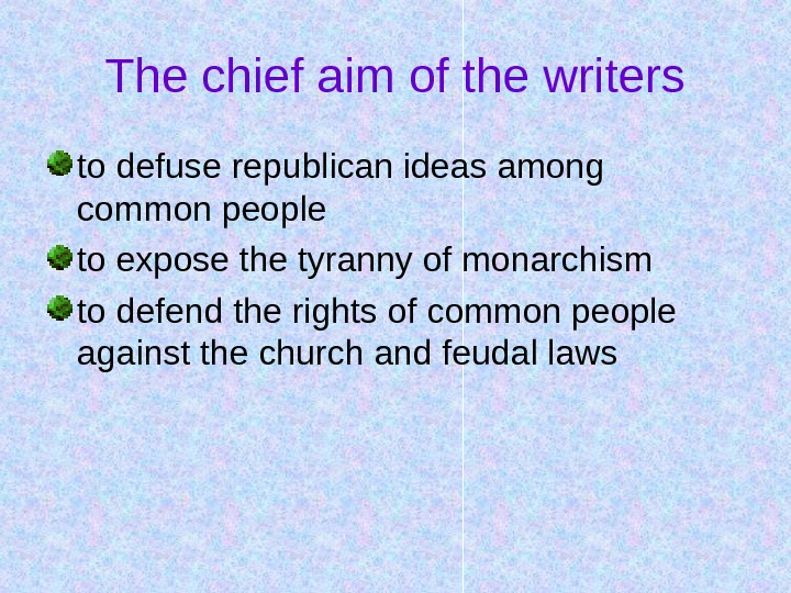 The chief aim of the writers to defuse republican ideas among common people to