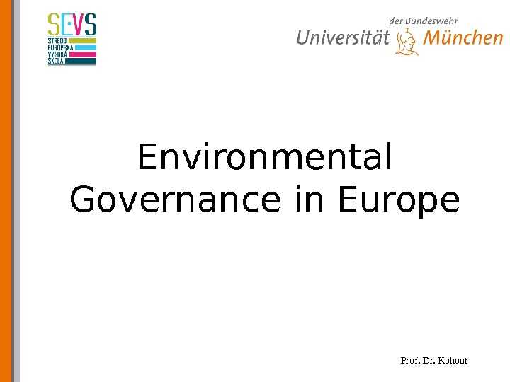 Prof. Dr. Kohout. Environmental Governance in Europe
