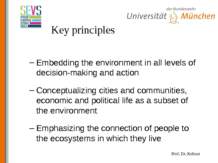 Prof. Dr. Kohout. Key principles – Embedding the environment in all levels of decision-making and action