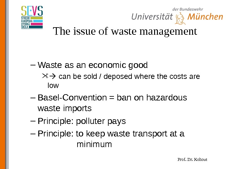 Prof. Dr. Kohout. The issue of waste management – Waste as an economic good can be