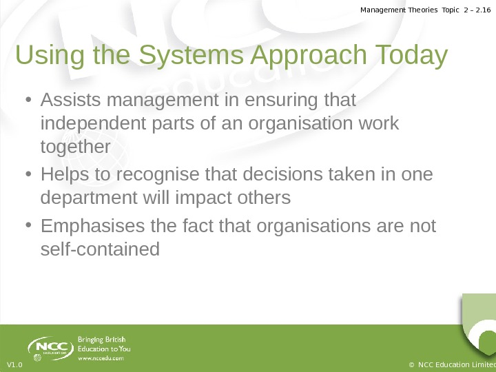 Management Theories Topic 2 – 2. 16 © NCC Education Limited. V 1. 0 Using the