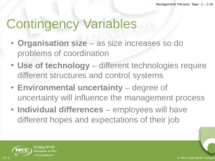 Management Theories Topic 2 – 2. 18 © NCC Education Limited. V 1. 0 Contingency Variables