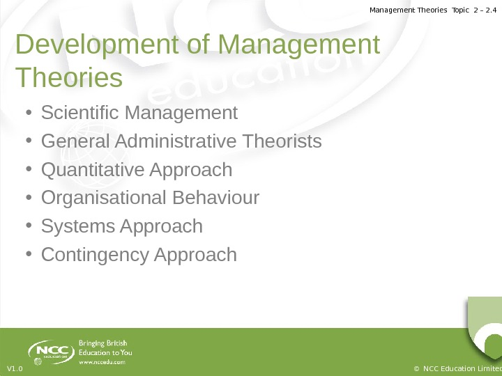 Management Theories Topic 2 – 2. 4 © NCC Education Limited. V 1. 0 Development of