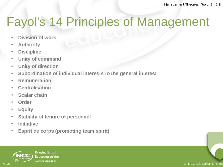 Management Theories Topic 2 – 2. 8 © NCC Education Limited. V 1. 0 Fayol's 14