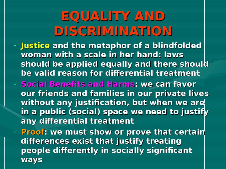 EQUALITY AND DISCRIMINATION - Justice and the metaphor of a blindfolded woman with a scale in