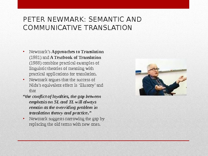 PETER NEWMARK: SEMANTIC AND COMMUNICATIVE TRANSLATION • Newmark's Approaches to Translation (1981) and A Textbook of