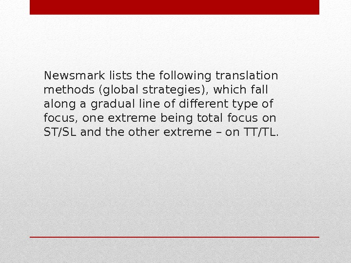 Newsmark lists the following translation methods (global strategies), which fall along a gradual line of different
