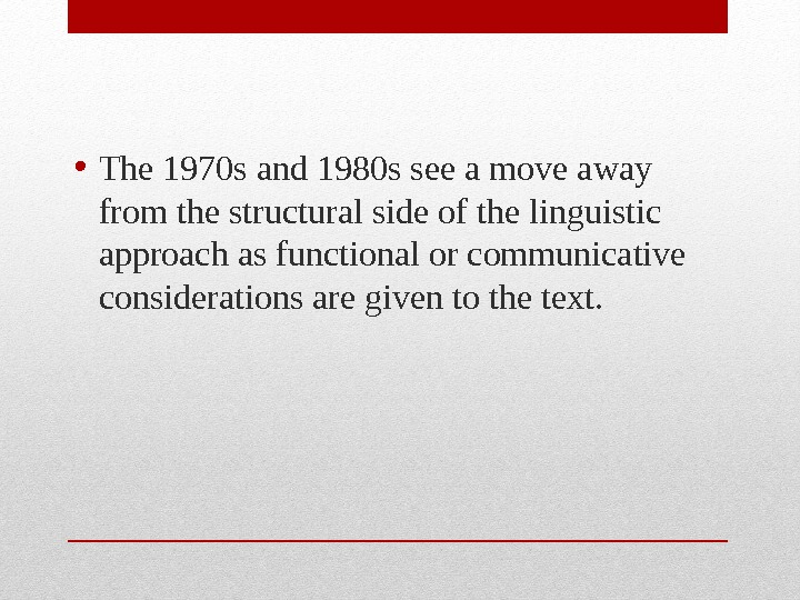 • The 1970 s and 1980 s see a move away from the structural side