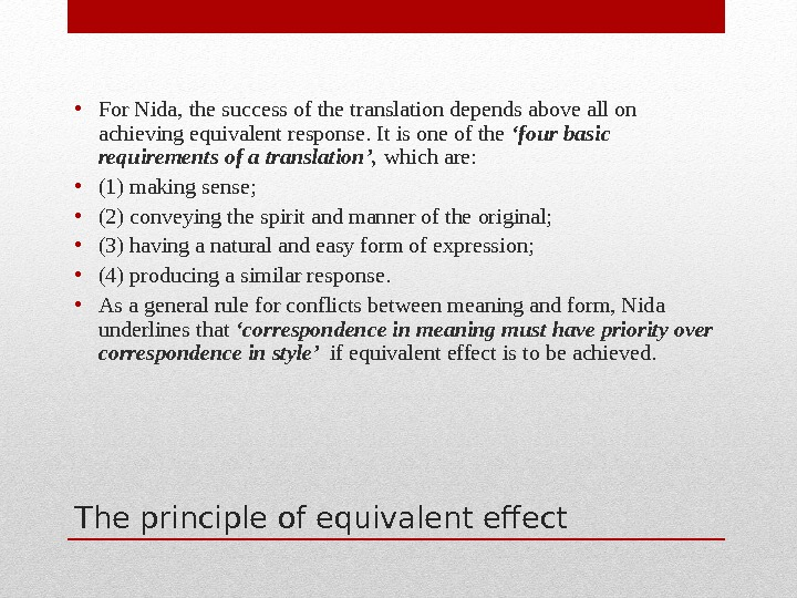Т he principle of equivalent effect • For Nida, the success of the translation depends above