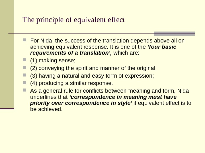 Т he principle of equivalent effect For Nida, the success of the translation depends