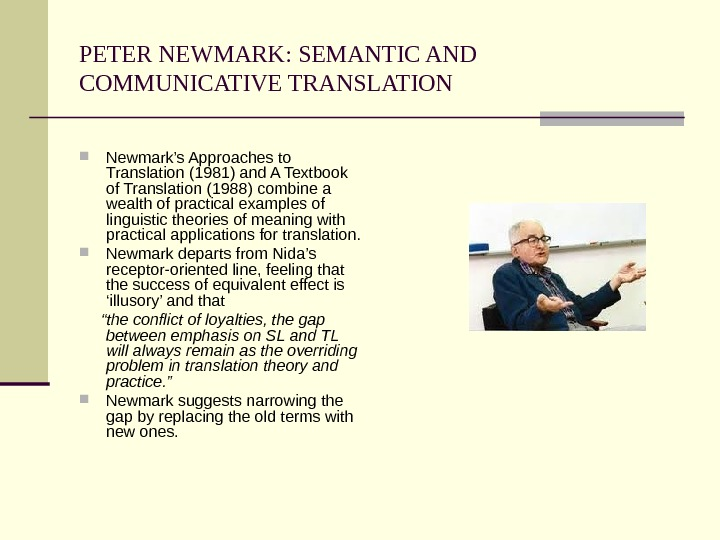 PETER NEWMARK: SEMANTIC AND COMMUNICATIVE TRANSLATION Newmark's Approaches to Translation (1981) and A Textbook