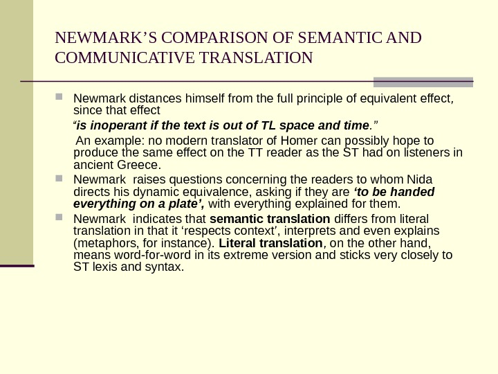 NEWMARK'S COMPARISON OF SEMANTIC AND COMMUNICATIVE TRANSLATION Newmark distances himself from the full principle