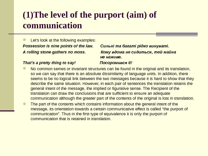 (1)The level of the purport (aim) of communication Let's look at the following examples: