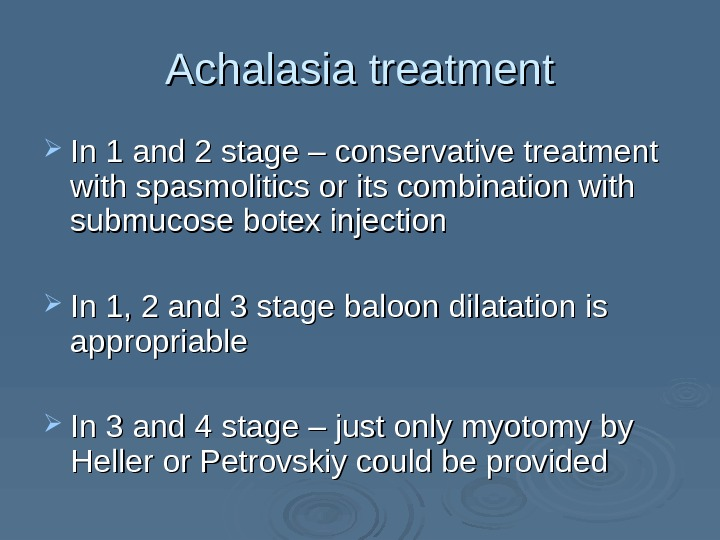Achalasia treatment In 1 and 2 stage – conservative treatment with spasmolitics or its combination