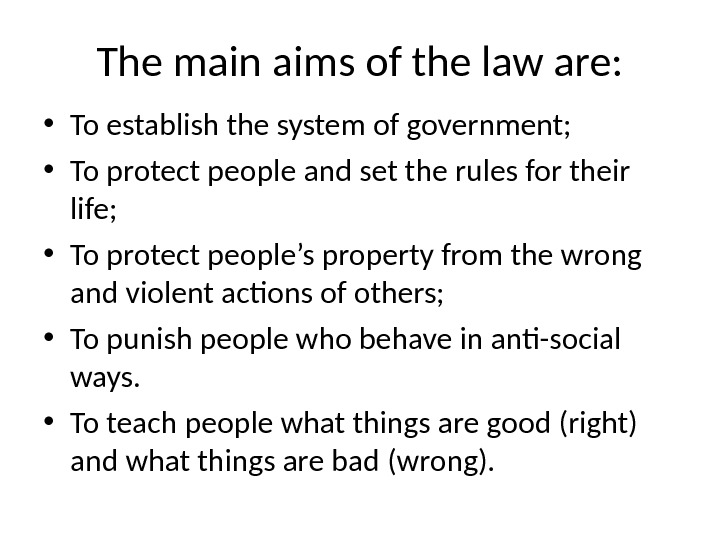 The main aims of the law are:  • To establish the system of government;