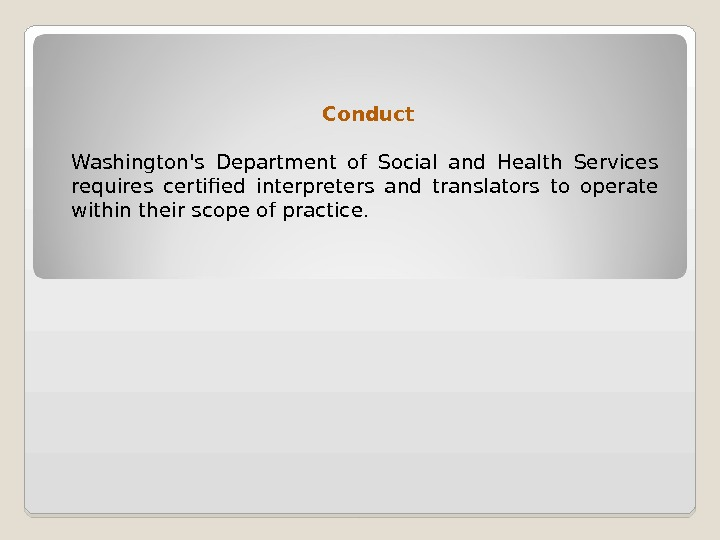 Conduct Washington's Department of Social and Health Services requires certified interpreters and translators to operate