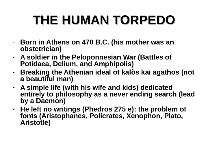 THETHE  HUMAN TORPEDO - Born in Athens on 470 B. C. (his mother was an