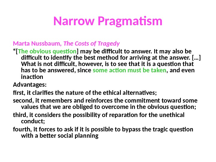 "Narrow Pragmatism Marta Nussbaum,  The Costs of Tragedy "" [ The obvious question ] may"
