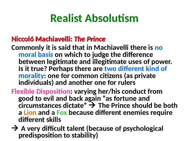 Realist Absolutism Niccoló Machiavelli:  The Prince  Commonly it is said that in Machiavelli there