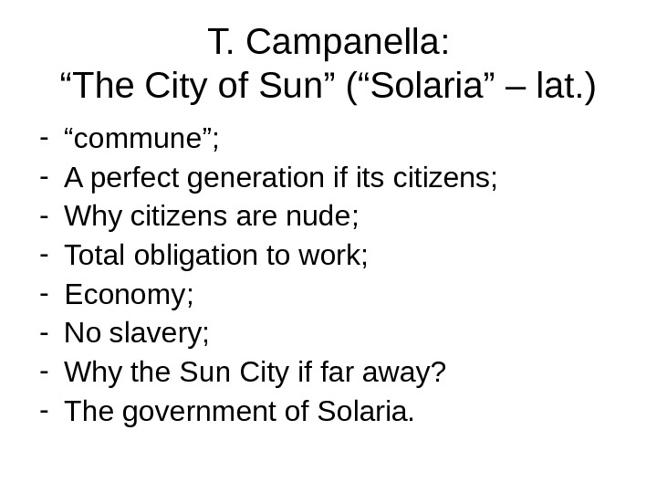 "T. Campanella: ""The City of Sun"" (""Solaria"" – lat. ) - "" commune""; - A perfect"
