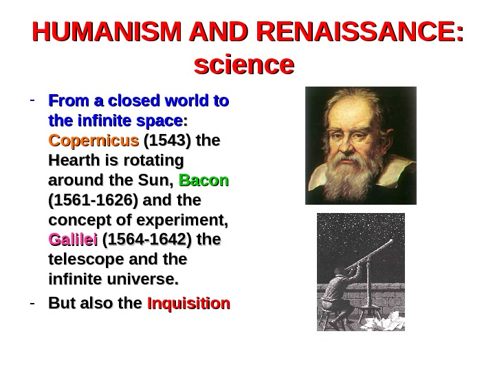 HUMANISM AND RENAISSANCE:  science - From a closed world to the infinite space : :