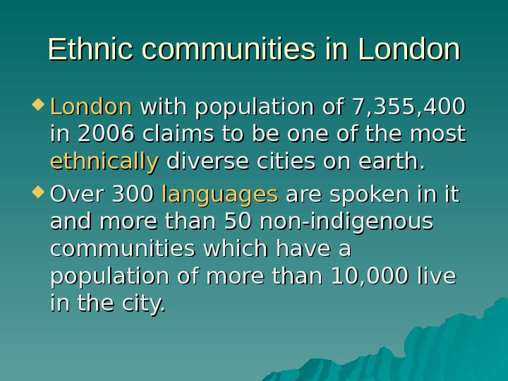 Ethnic communities in London with population of of 7, 355, 400 in 2006 claims