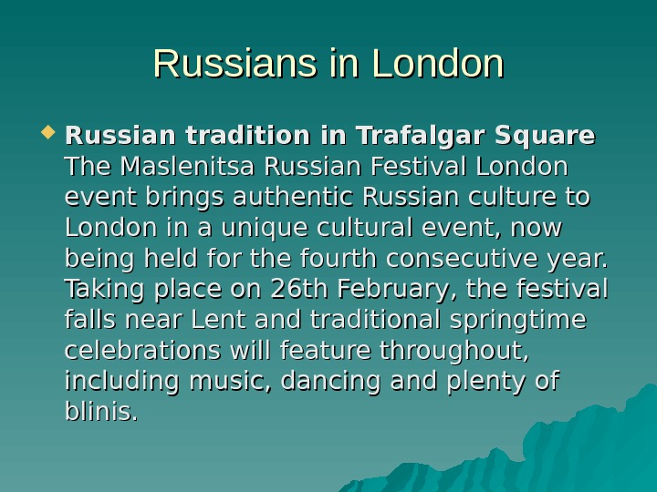 Russians in London Russian tradition in Trafalgar Square The Maslenitsa Russian Festival London event