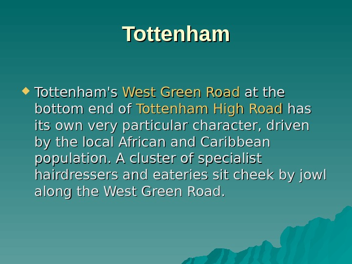 Tottenham's West Green Road at the bottom end of Tottenham High Road has its