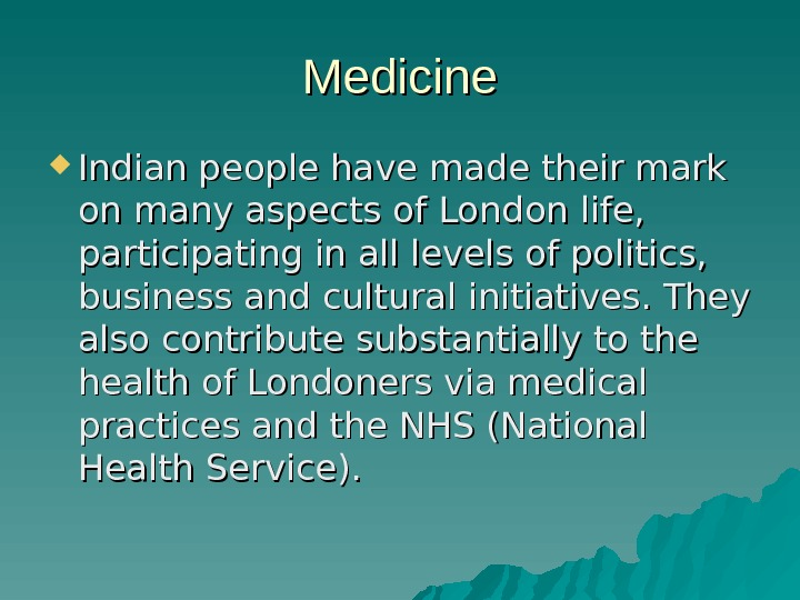 Medicine Indian people have made their mark on many aspects of London life,