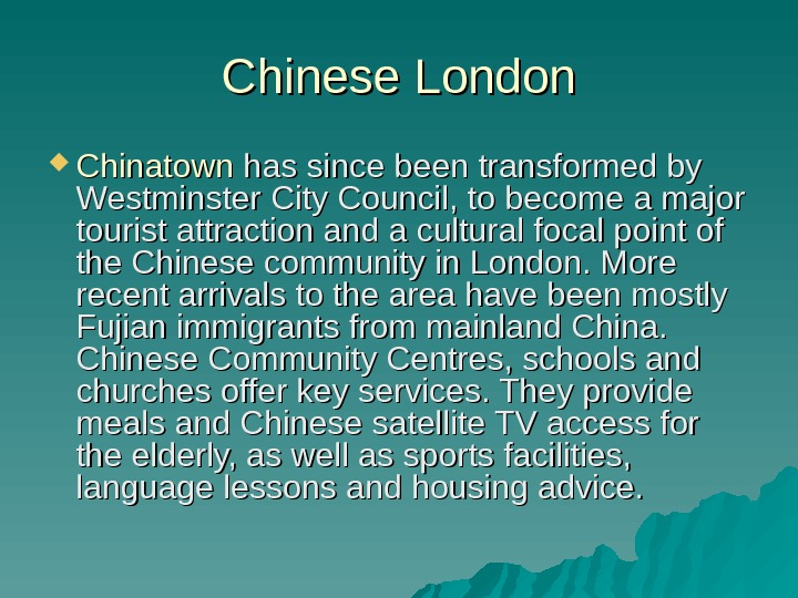 Chinese London Chinatown has since been transformed by Westminster City Council, to become a
