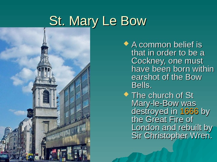St. Mary Le Bow A common belief is that in order to be a