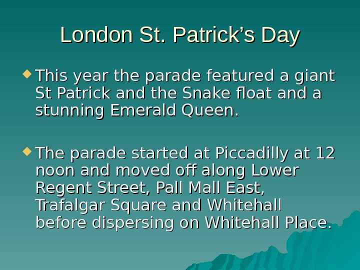 London St. Patrick's Day This year the parade feature dd a giant St Patrick