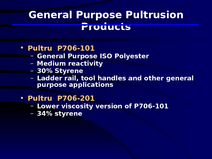 General Purpose Pultrusion Products • Pultru P 706 -101 – General Purpose ISO Polyester – Medium