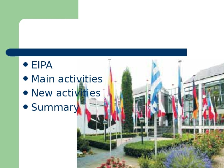 EIPA Main activities New activities Summary