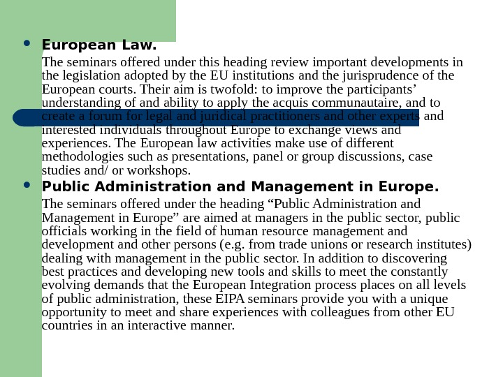 European Law. The seminars offered under this heading review important  developments in the