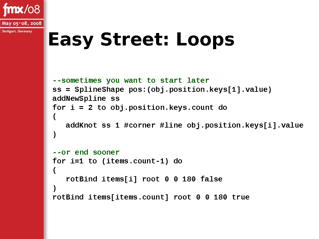 Easy Street: Loops --sometimes you want to start later ss = Spline. Shape pos: (obj. position.
