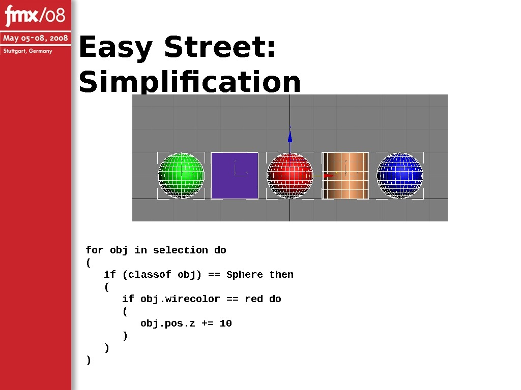Easy Street:  Simplification for obj in selection do (  if (classof obj) == Sphere