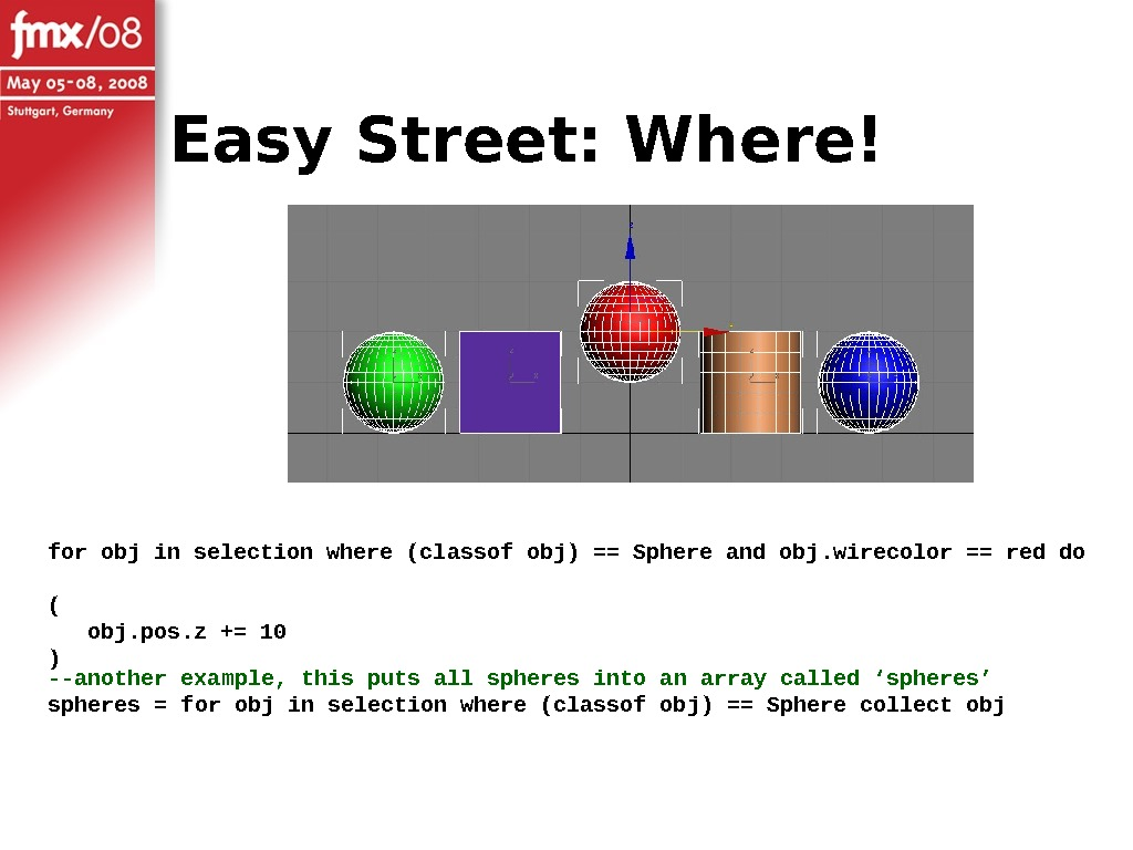 Easy Street: Where! for obj in selection where (classof obj) == Sphere and obj. wirecolor ==