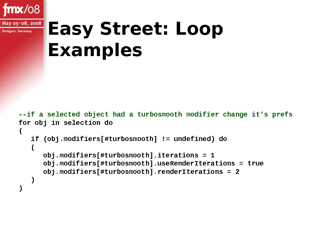 Easy Street: Loop Examples --if a selected object had a turbosmooth modifier change it's prefs for